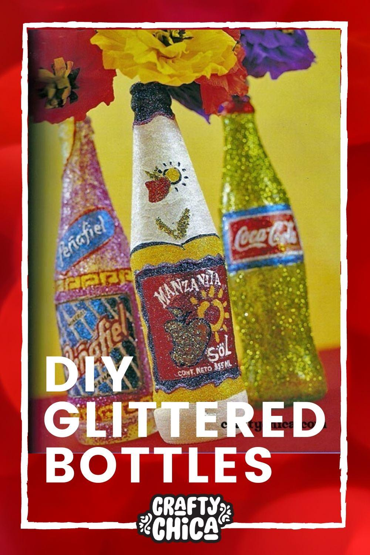 DIY Glittered Bottles! #craftychica #glittercrafts