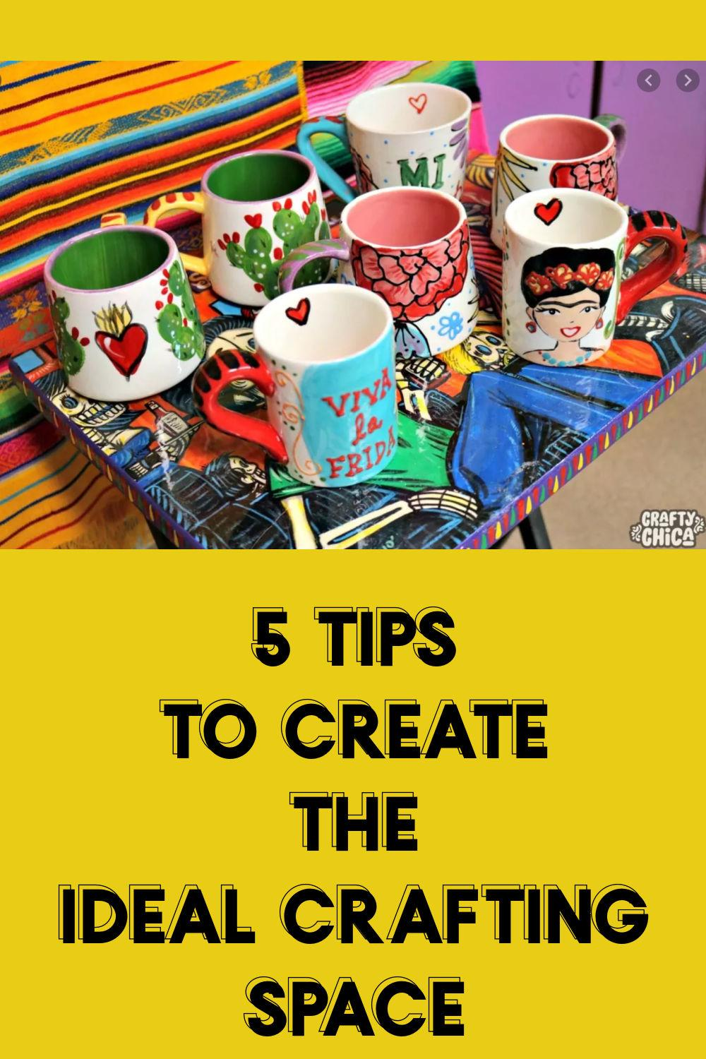 5 Tips to Create the Ideal Crafting Space