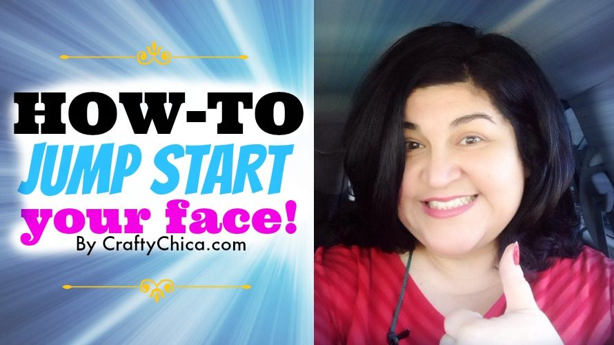 Jump start your face by CraftyChica.com