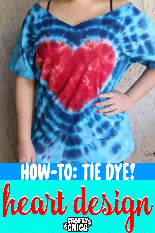 Diy Tie Dye Heart Shirt The Crafty Chica Crafts Latinx Art Creative Motivation