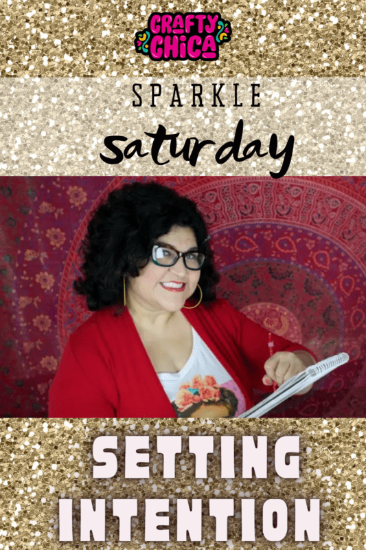 Sparkle Saturday Setting Intention on craftychica.com