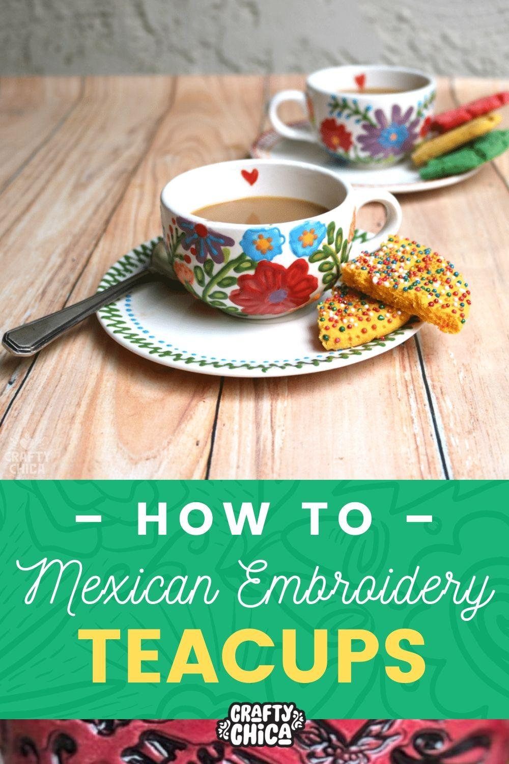 How to make Mexican embroidery teacups #craftychica