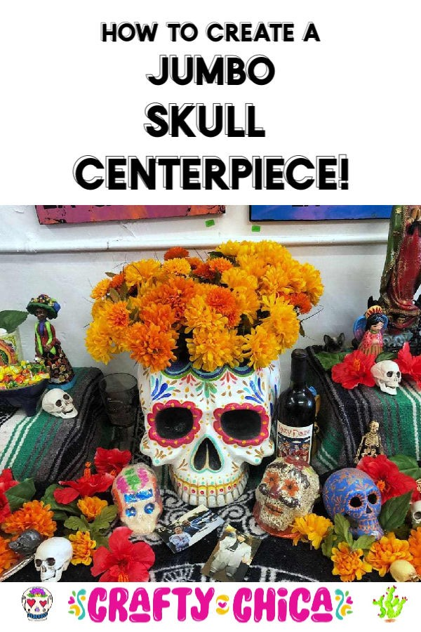 How to create a jumbo skull centerpiece! #craftychica #dayofthedead #sugarskull