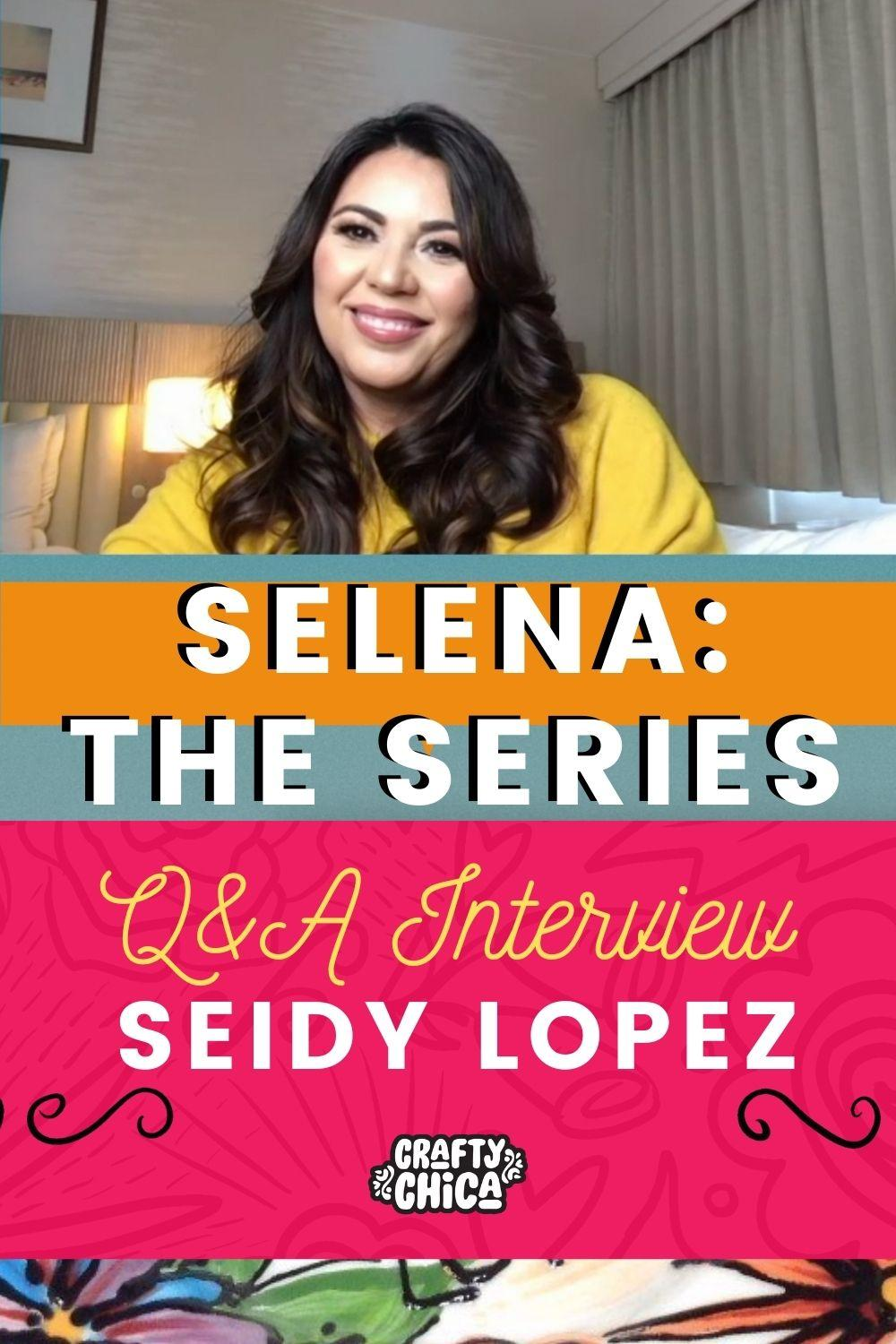 Selena: The Series, Seidy Lopez interview
