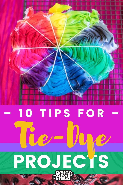 10 Tips for Tie-dye #craftychica #tiedyetips