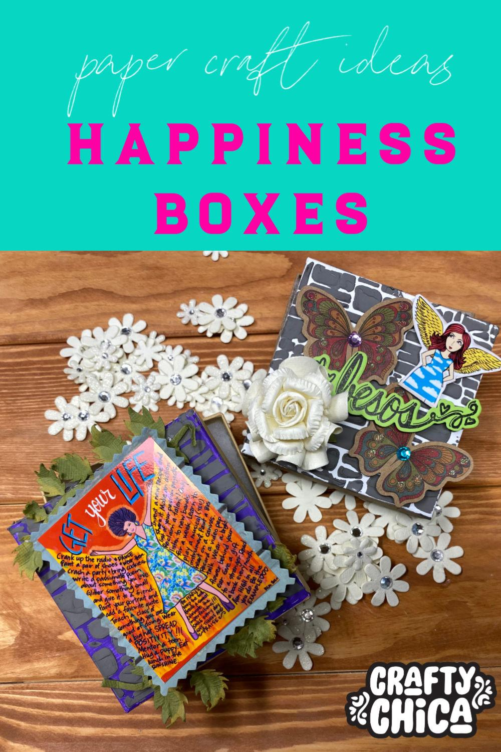 How to make happiness boxes #craftychica #papercrafting