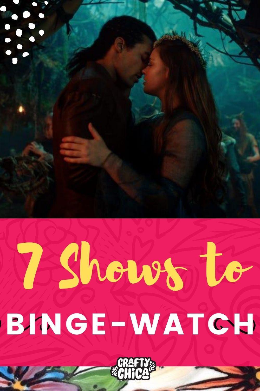 Seven shows to binge watch! #craftychica #bingewatch