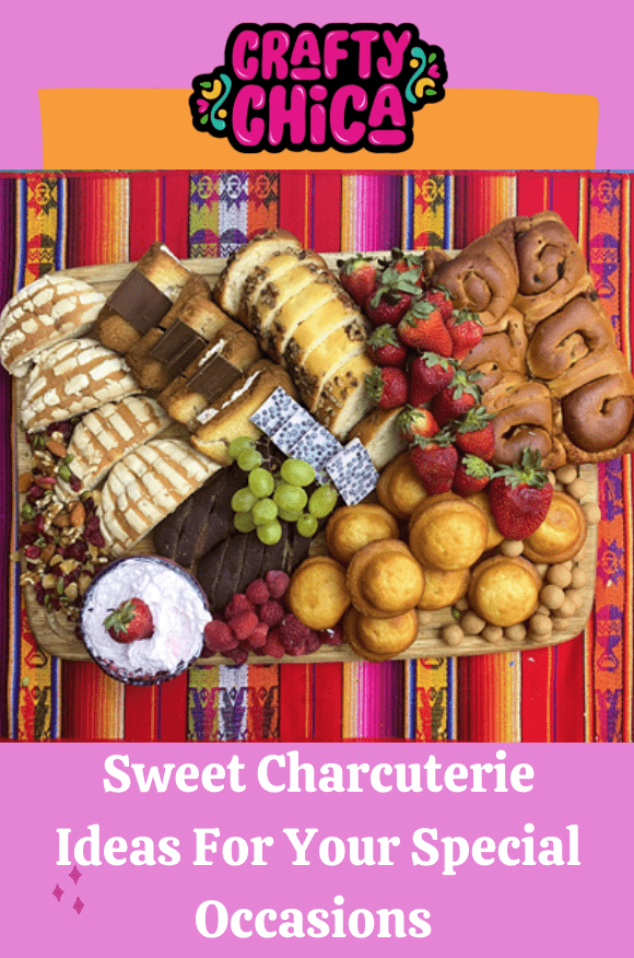 Sweet Charcuterie Ideas For Your Special Occasions on craftychica.com